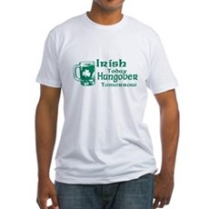 Irish Today Hungover Tomorrow Fitted T-Shirt