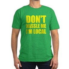 Don't Hassle Me I'm Local Mens Fitted Dark T-Shirt