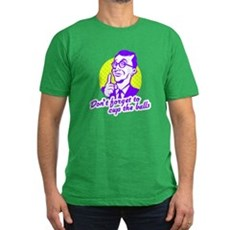 Don't forget to cup the balls Mens Fitted T-Shirt