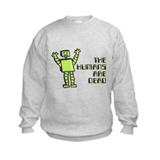 The Humans Are Dead Kids Sweatshirt