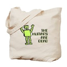 The Humans Are Dead Tote Bag