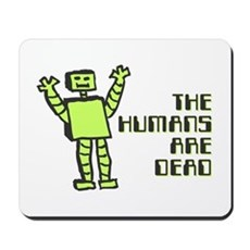 The Humans Are Dead Mousepad
