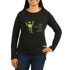 The Humans Are Dead Womens Long Sleeve Dark T-Shi