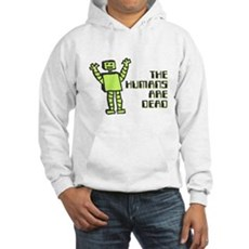 The Humans Are Dead Hooded Sweatshirt