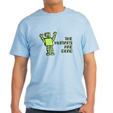 The Humans Are Dead Light T-Shirt