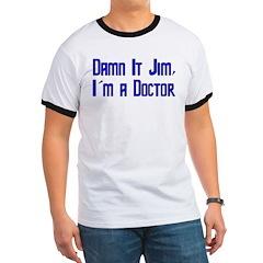 Damn It Jim, I'm a Doctor Ringer T