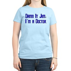 Damn It Jim, I'm a Doctor Women's Light T-Shirt