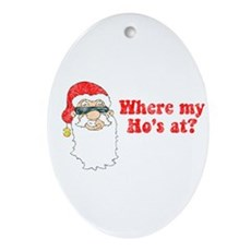 Where my Ho's at? Oval Ornament