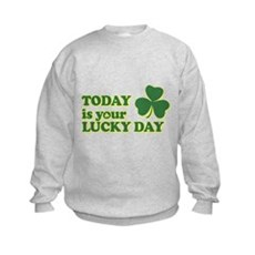 Today Is Your Lucky Day Kids Sweatshirt