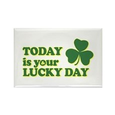 Today Is Your Lucky Day Rectangle Magnet