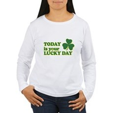 Today Is Your Lucky Day Womens Long Sleeve T-Shir