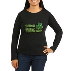 Today Is Your Lucky Day Womens Long Sleeve Dark T