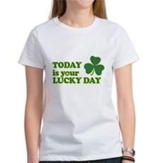Today Is Your Lucky Day Womens T-Shirt