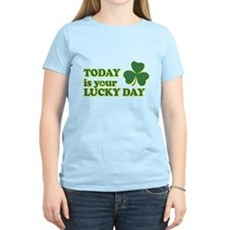Today Is Your Lucky Day Womens Light T-Shirt