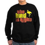 The Bird Is Right Sweatshirt (dark)