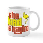 The Bird Is Right Mug
