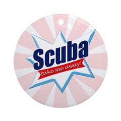 http://i2.cpcache.com/product/365466611/scuba_take_me_away_ornament_round.jpg?height=240&width=240