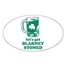 Let's Get Blarney Stoned Oval Sticker