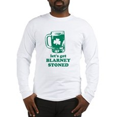 Let's Get Blarney Stoned Long Sleeve T-Shirt