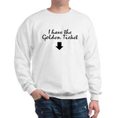I have the Golden Ticket Sweatshirt