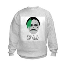 I Weep For The Future Kids Sweatshirt