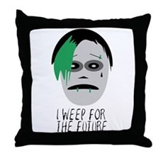 I Weep For The Future Throw Pillow
