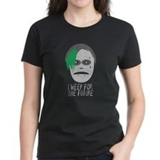 I Weep For The Future Womens T-Shirt
