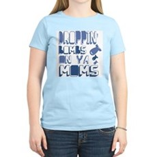 Droppin' Bombs on Ya Moms Womens Light T-Shirt