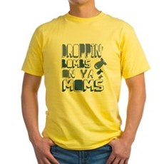 Droppin' Bombs on Ya Moms Yellow T-Shirt