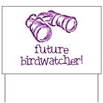 Future Birdwatcher Yard Sign