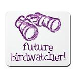 Future Birdwatcher Mousepad