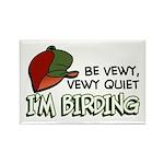 Be Vewy Quiet I'm Birding Rectangle Magnet