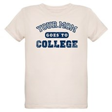 Your Mom Goes to College Organic Kids T-Shirt