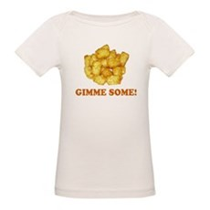 Gimme Some (of your tots)! Organic Baby T-Shirt