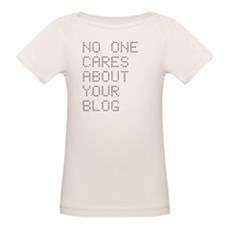 No One Cares About Your Blog Organic Baby T-Shirt