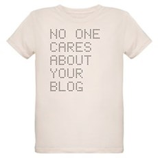 No One Cares About Your Blog Organic Kids T-Shirt