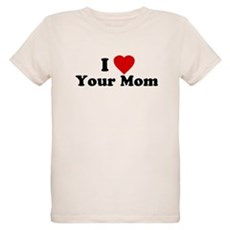 I Love [Heart] Your Mom Organic Kids T-Shirt