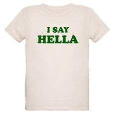 I Say Hella Organic Kids T-Shirt