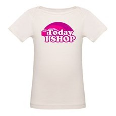 Today I Shop Organic Baby T-Shirt