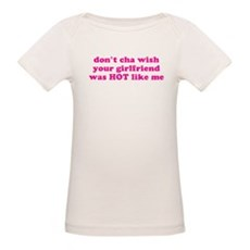 Don't cha wish your girlfrien Organic Baby T-Shirt