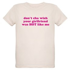 Don't cha wish your girlfrien Organic Kids T-Shirt