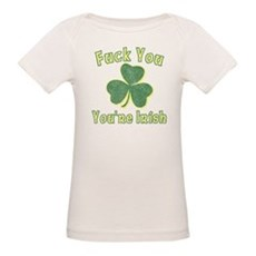 Fuck You You're Irish Organic Baby T-Shirt