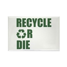 Recycle or Die Rectangle Magnet