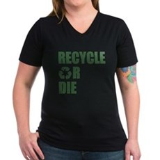 Recycle or Die Womens V-Neck T-Shirt