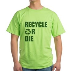 Recycle or Die Green T-Shirt