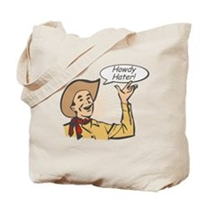 Howdy Hater Tote Bag