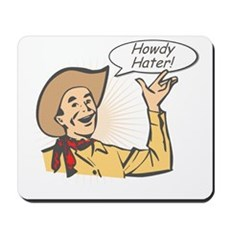Howdy Hater Mousepad