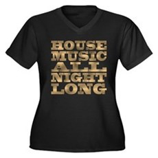 House Music All Night Long Womens Plus Size V-Nec