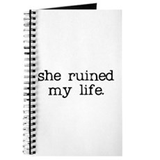 She Ruined My Life Journal