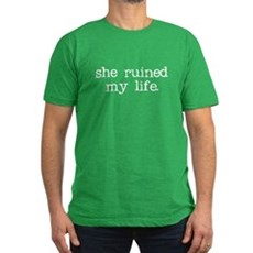She Ruined My Life Mens Fitted Dark T-Shirt